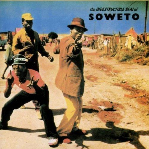 indestructible-beat-of-soweto-indestructible-beat-of-soweto