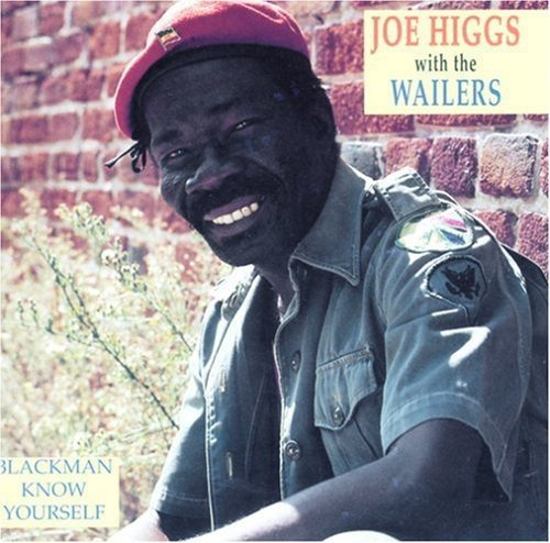 Joe Higgs Blackman Know Yourself .
