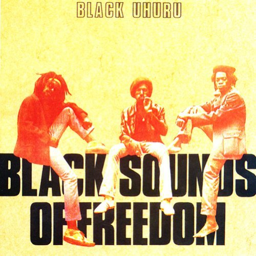 Black Uhuru Black Sounds Of Freedom .