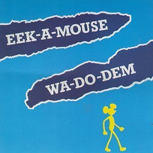 eek-a-mouse-wa-do-dem-