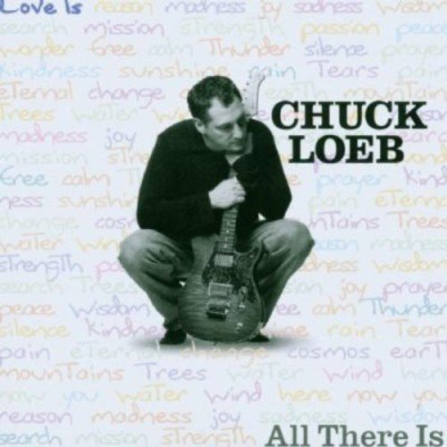 Chuck Loeb Love Is All There Is .