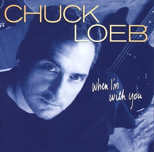 Chuck Loeb When I'm With You .
