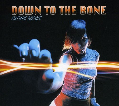 Down To The Bone Future Boogie