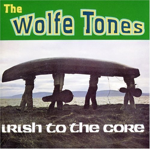 Wolfe Tones Irish To The Core