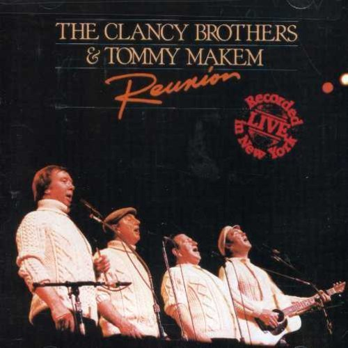 Clancy Brothers Makem Reunion .