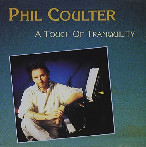Phil Coulter Touch Of Tranquility .