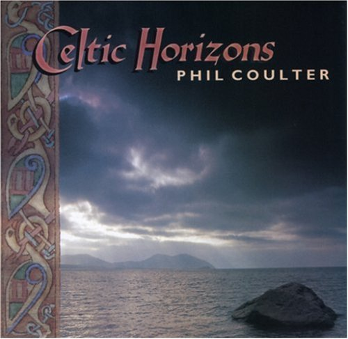 Phil Coulter Celtic Horizons .
