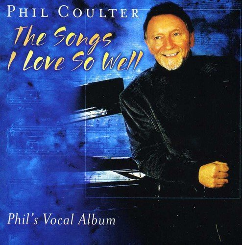 Phil Coulter Songs I Love So Well .
