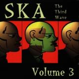 Ska Third Wave Vol. 3 Ska Third Wave Insatiable Undercover S.K.A. Ska Third Wave