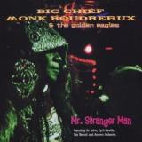 Boudreaux Monk Mr. Stranger Man