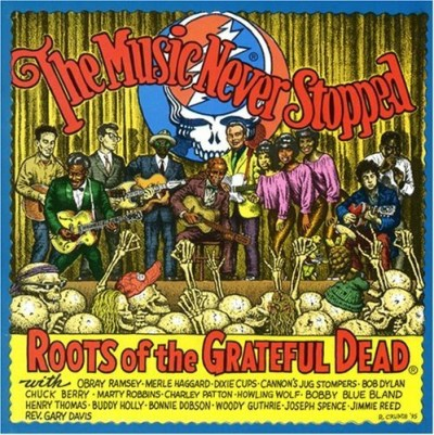 Music Never Stopped Roots Of The Grateful Dead Lmtd Ed. Picture Disc .