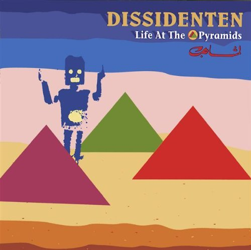 Dissidenten Life At The Pyramids