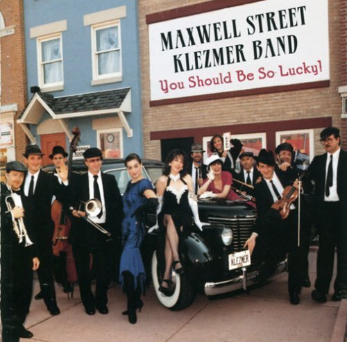 maxwell-st-klezmer-band-you-should-be-so-lucky-