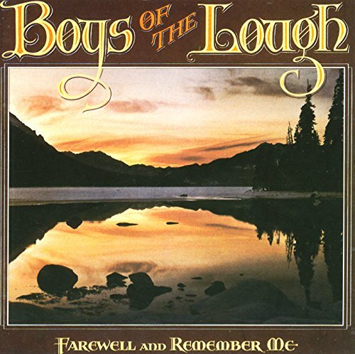 Boys Of The Lough/Farewell & Remember Me@.