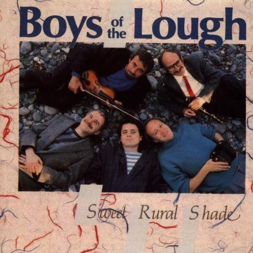 Boys Of The Lough Sweet Rural Shade
