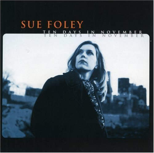 Sue Foley Ten Days In November