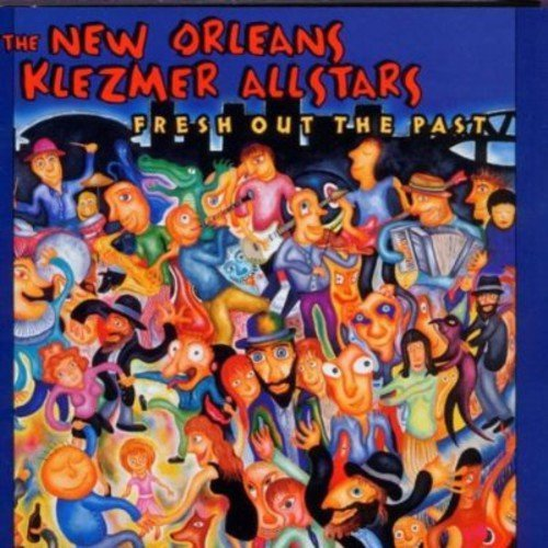 New Orleans Klezmer All Stars Fresh Out The Past .