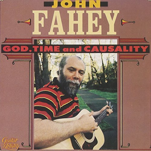 John Fahey God Time & Casuality .