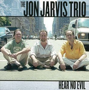Jon Jarvis Trio Hear No Evil