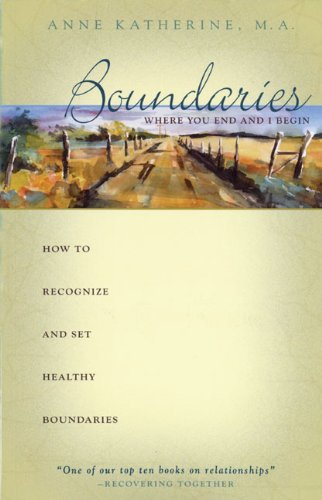 Anne Katherine Boundaries Where You End And I Begin How To Recognize And Set Healthy Boundaries 0002 Edition;