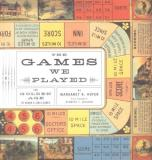 Margaret Hofer The Games We Played The Golden Age Of Board & Table Games
