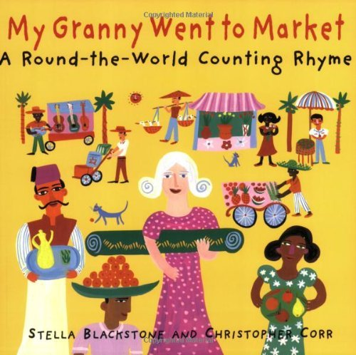 Stella Corr Blackstone My Granny Went To Market A Round The World Counting Rhyme