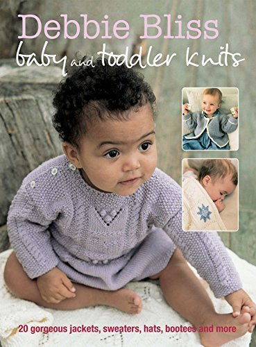 Debbie Bliss Debbie Bliss Baby And Toddler Knits 20 Gorgeous Jackets Sweaters Hats Bootees And