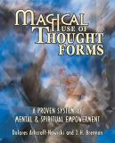 Dolores Ashcroft Nowicki Magical Use Of Thought Forms A Proven System Of Mental & Spiritual Empowerment