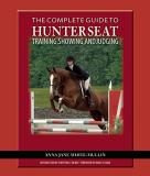Anna Jane White Mullin The Complete Guide To Hunter Seat Training Showin On The Flat And Over Fences