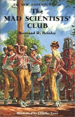 Bertrand R. Brinley The New Adventures Of The Mad Scientists' Club