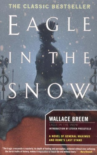 Wallace Breem Eagle In The Snow A Novel Of General Maximus And Rome's Last Stand