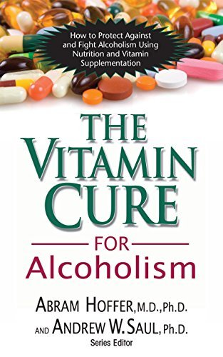 Abram Hoffer The Vitamin Cure For Alcoholism Orthomolecular Treatment Of Addictions