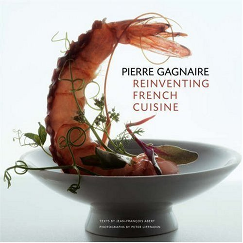 Jean Francois Abert Pierre Gagnaire Reinventing French Cuisine