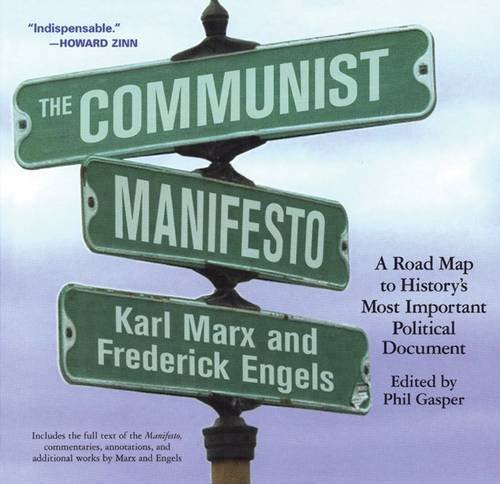 Phil Gasper The Communist Manifesto A Road Map To History's Most Important Political