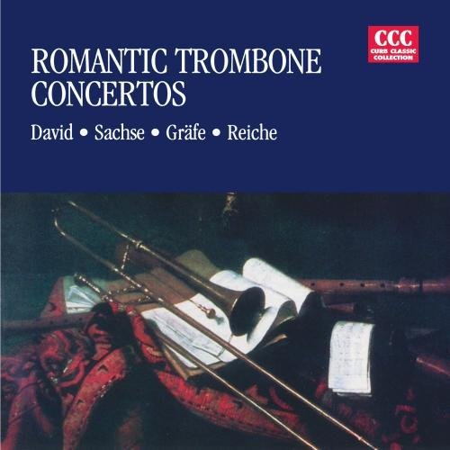 David/Sachse/Grafe/Reiche/Romantic Trombone Concerti@Cd-R