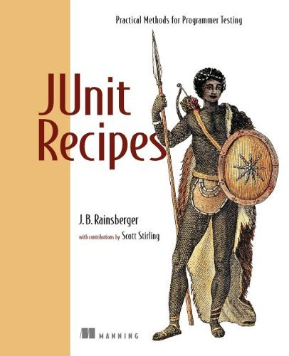 J. B. Rainsberger Junit Recipes Practical Methods For Programmer Testing