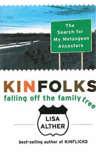 Lisa Alther Kinfolks Falling Off The Family Tree The Search For My Me