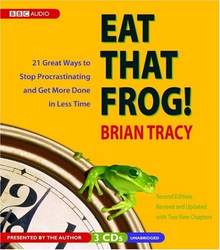 Brian Tracy Eat That Frog! 21 Great Ways To Stop Procrastinating And Get Mor