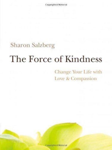 Sharon Salzberg The Force Of Kindness Change Your Life With Love & Compassion [with CD
