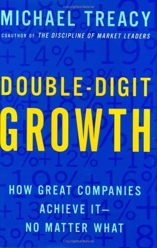 Michael Treacy Double Digit Growth How Great Companies Achieve It No Matter What