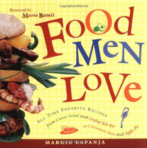 Margie Lapanja Food Men Love All Time Favorite Recipes From Caesar Salad And G