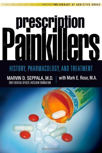 Marvin D. Seppala Prescription Painkillers History Pharmacology And Treatment