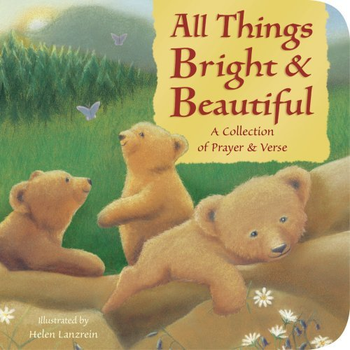 Helen Lanzrein All Things Bright And Beautiful A Collection Of Prayer And Verse