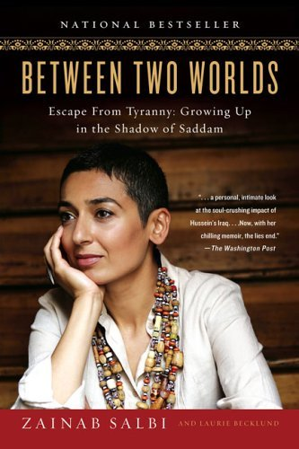 Zainab Salbi Between Two Worlds Escape From Tyranny Growing Up In The Shadow Of