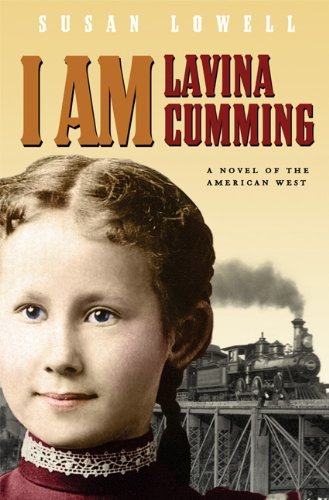 susan-lowell-i-am-lavina-cumming-a-novel-of-the-american-west