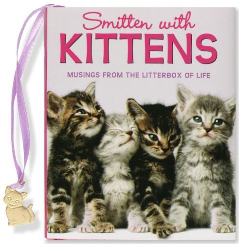 Taryn R. Sefecka Smitten With Kittens Musings From The Litterbox Of Life [with Kitten C