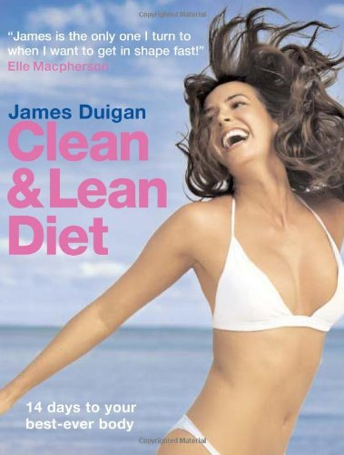 James Duigan Clean & Lean Diet 14 Days To Your Best Ever Body