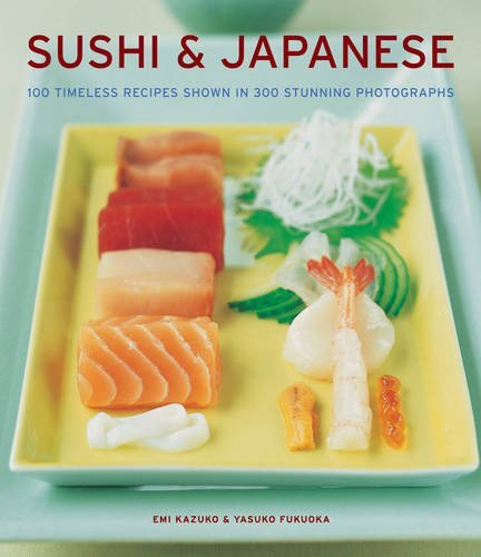 Emi Kazuko Sushi & Japanese 100 Timeless Recipes Shown In 300 Stunning Photog