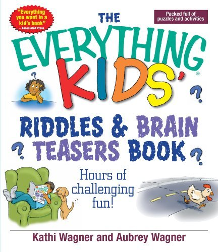 Kathi Wagner The Everything Kids' Riddles & Brain Teasers Book