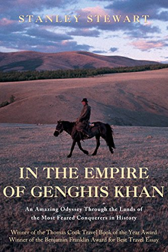 Stanley Stewart In The Empire Of Genghis Khan A Journey Among Nomads